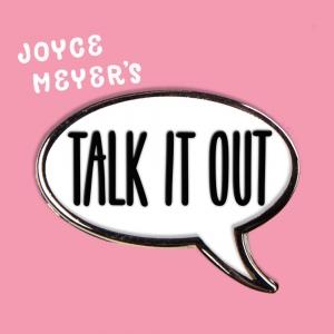 Joyce Meyer's Talk It Out Podcast