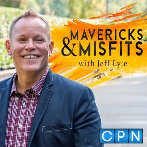 Mavericks & Misfits with Jeff Lyle