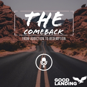 THE COMEBACK : from addiction to redemption